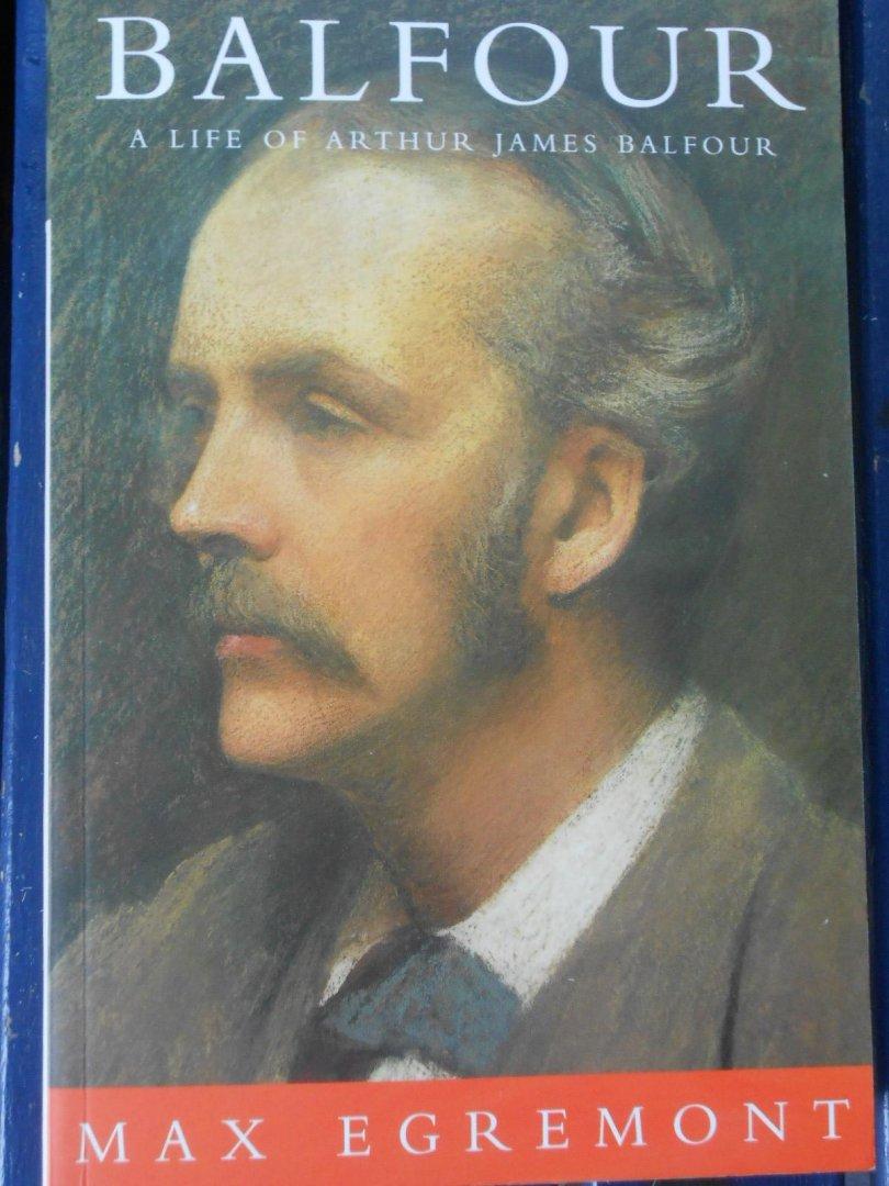 Egremont, Max - Balfour, A Life of Arthur James Balfour