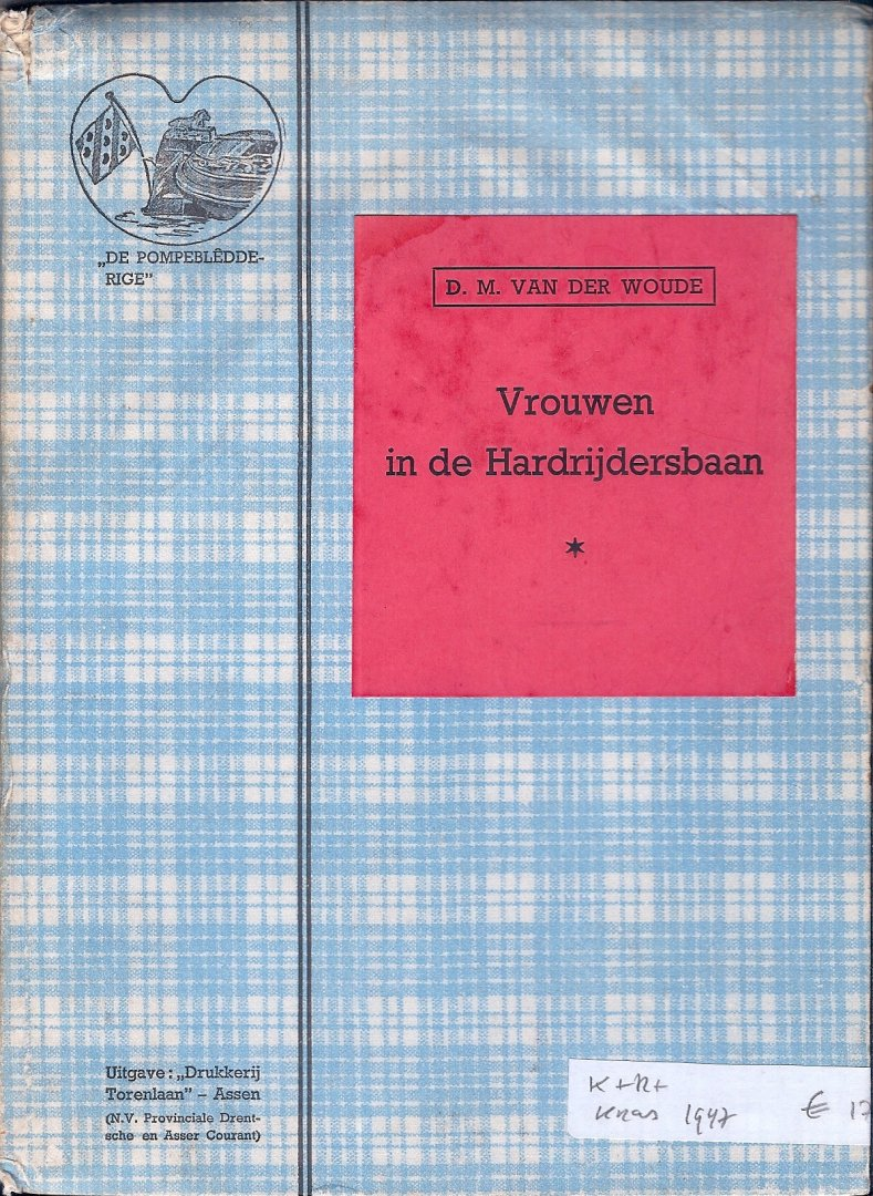 WOUDE, D.M. VAN DER - Vrouwen in de hardrijdersbaan