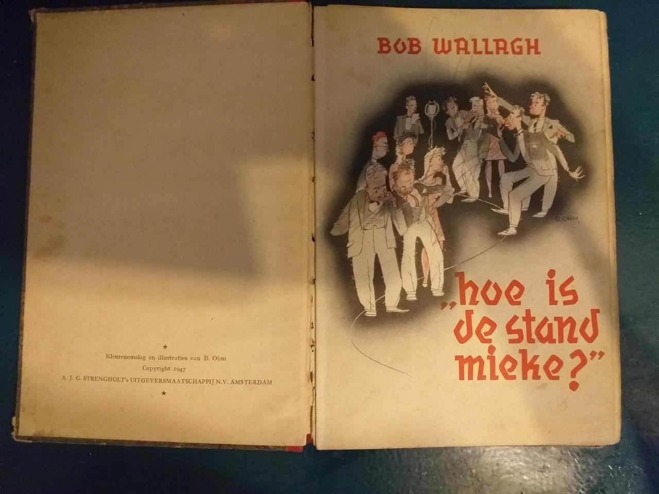 Wallach,Bob - Hoe is de stand, Mieke?