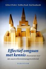 Probst , Gilbert . & Steffen Raub . & Kai Rombhardt . [ isbn 9789055941827 ] - Effectief  Omgaan  met  Kennis  . ( Bouwstenen voor een sussesfol kennismanagementbeleid  . )  [ isbn 9055941824 ]