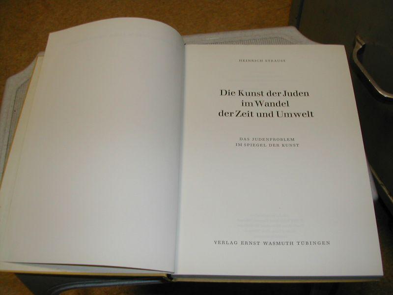 STRAUSS, HEINRICH - DIE  KUNST  DER  JUDEN  IM  WANDEL  DER  ZEIT  UND  UMWELT     das  judenproblem  im  spiegel  der  kunst