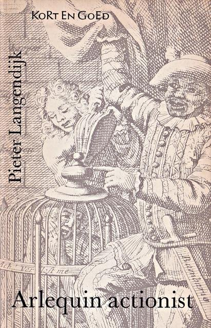 Langendijk, Pieter - Arlequin actionist. Kluchtig blijspel op de wijze van het Italiaans toneel. Uitgegeven en ingeleid door R. Nieuwenhuys
