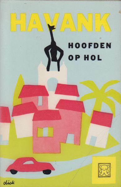 Havank (Hans van der Kallen) - Hoofden op hol