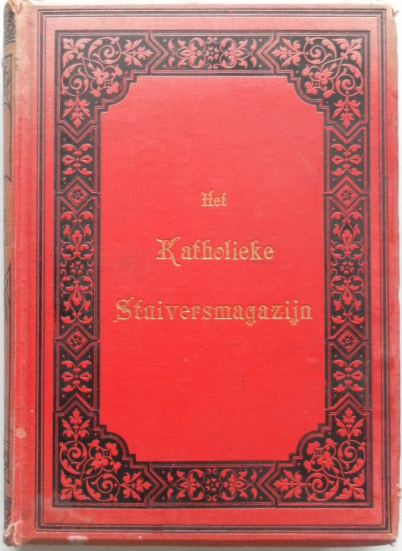 Stratenus, e.a. Onder redactie der beste katholieke letterkundigen - Het Katholieke Stuiversmagazijn. Maandschrift voor het Katholieke Volk 34e jaargang