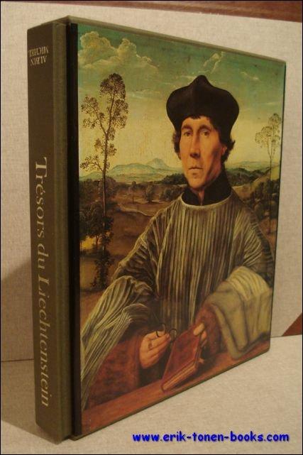 Baumstark, Reinhold. - Tresors du Liechtenstein. Chefs-d'oeuvre des collections de peintures du prince de Liechtenstein.