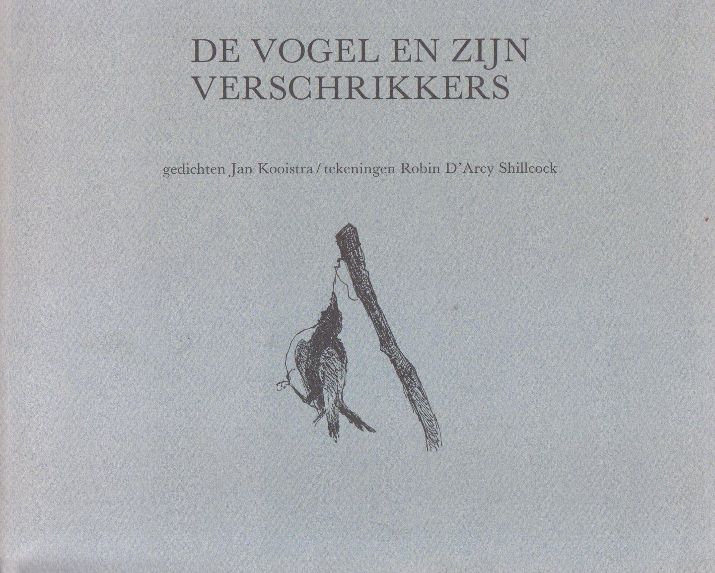 Kooistra, Jan - De vogel en zijn verschrikkers - Gedichten Jan Kooistra - Tekeningen Robin D'Arcy Shillcock