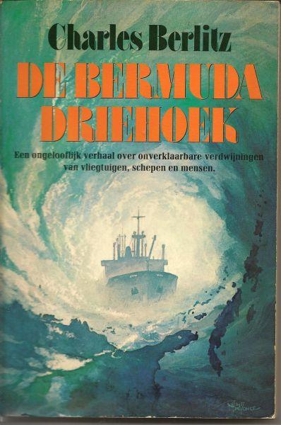 Berlitz, Charles - De Bermuda driehoek. Een ongelofelijk verhaal over onverklaarbare verwijningen van vliegtuigen, schepen en mensen. Vert. Corrine van Moorselaar.