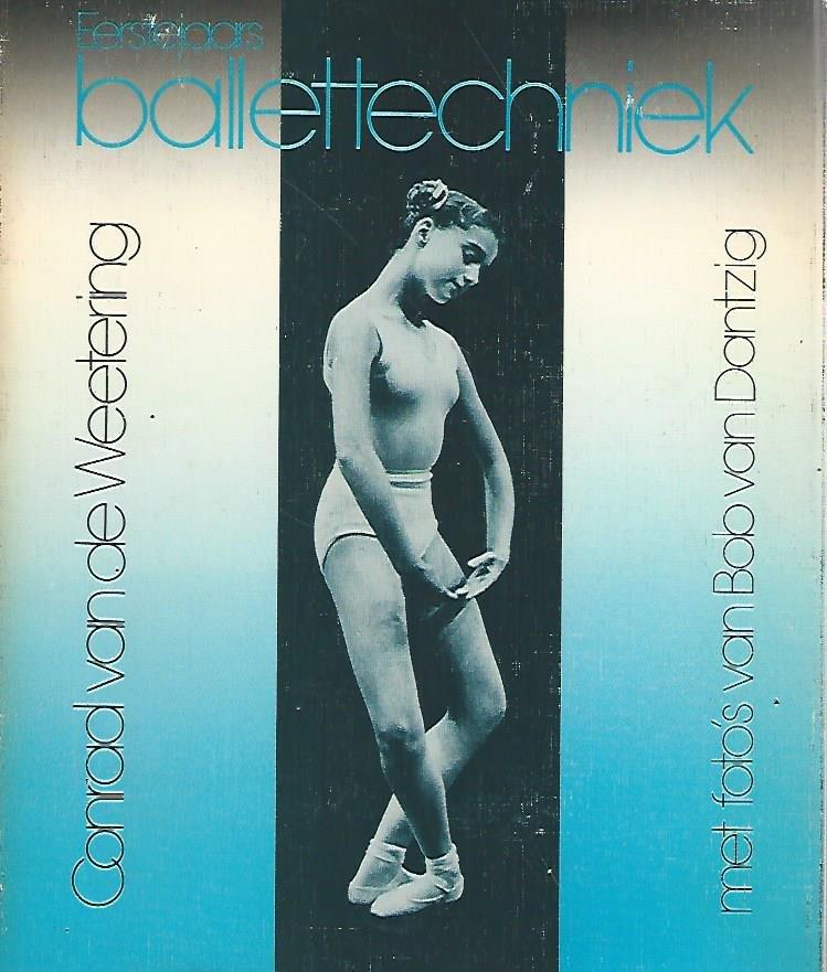 WEETERING, CONRAD VAN DE - Eerstejaars ballettechniek