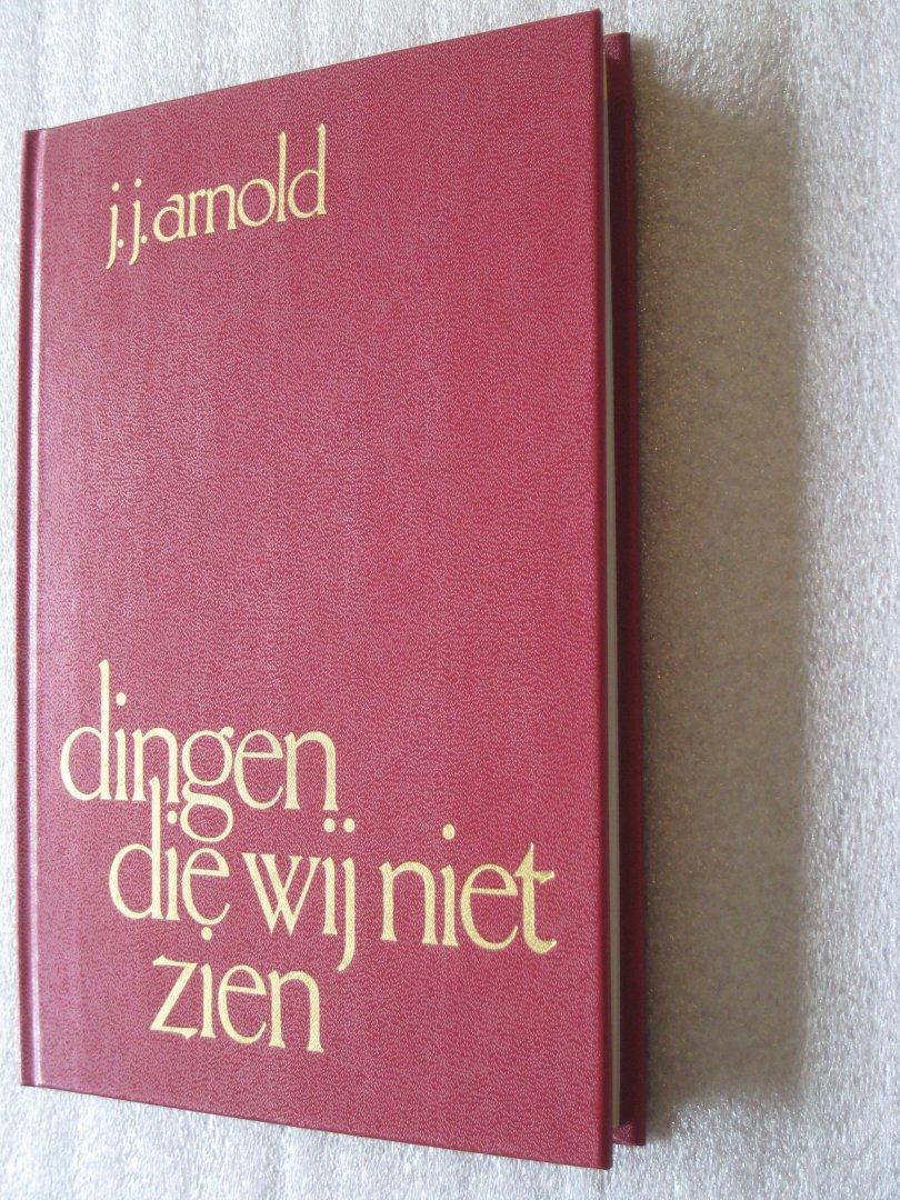 Arnold, J.J. - Dingen die wij niet zien