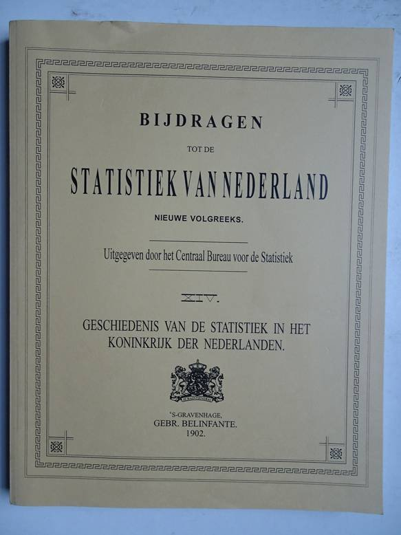 -. - Bijdragen tot de statistiek van Nederland, nieuwe volgreeks. XIV: Geschiedenis van de statistiek in het Koninkrijk der Nederlanden.
