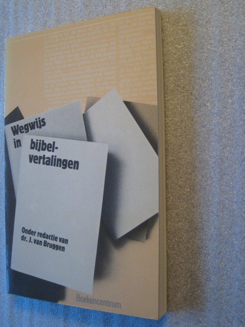Bruggen, Dr. J. van (Red.) - Wegwijs in bijbelvertalingen