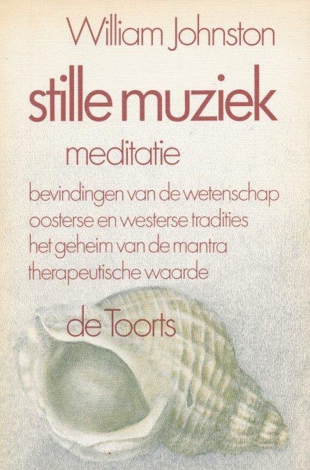 Johnston - Stille muziek. Meditatie. Bevindingen van de wetenschap-oosterse en westerse tradities-het gehiem van de mantra-therapeutische waarde
