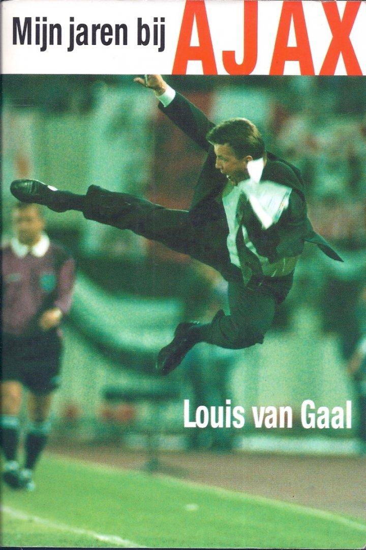 Gaal, L. van - Mijn jaren bij Ajax