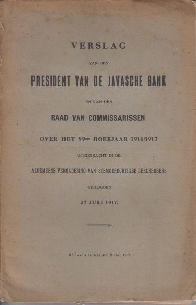 President van de Javasche Bank (E.A. Zeilinga Azn) - Verslag van de president en van de raad van commissarissen over het 89e boekjaar 1916 - 1917. Uitgebracht aan de algemene vergadering van stemgerechtigde deelhebbers op 27  juli 1917