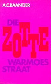 Baantjer (Urk , 16 september 1923 - Alkmaar , 29 augustus 2010), Albert Cornelis (Appie) - Die zotte Warmoesstraat