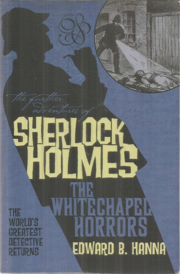Hanna, Edward B. - The further adventures of Sherlock Holmes - The Whitechapel horrors