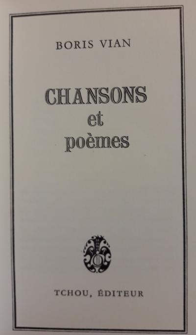 Vian, Boris - Chansons et poèmes