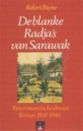Payne Robert - De blanke Radja's van Sarawak ( een romantische droom Borneo 1841-1946 )