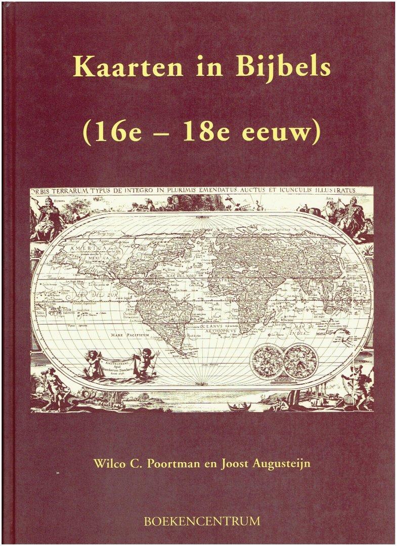 poortman, wilco c. en augusteijn, joost - kaarten in bijbels ( 16e - 18e eeuw )