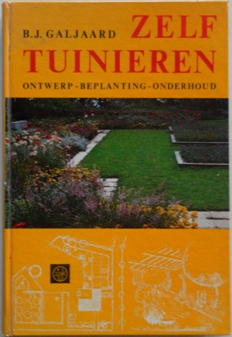 Galjaard B.J. - Zelf tuinieren Ontwerp beplanting uitvoering