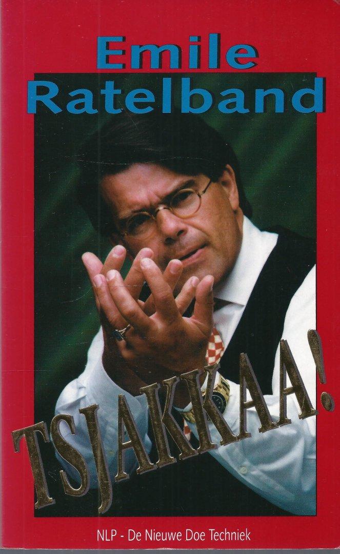 Ratelband, Emile - TSJAKKAA. NPL, DE NIEUWE DOE TECHNIEK