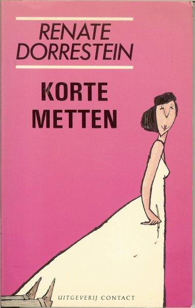 Dorrestein, Renate  ..  Samengesteld door Liesbeth Hendrikse .. Omslagillustratie Len Munnik - Korte Metten.