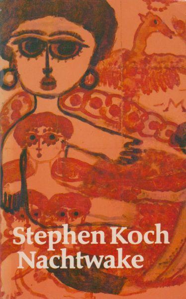 Koch, Stephen - Nachtwake. Vertaald door ALEXANDER KOPPENOL