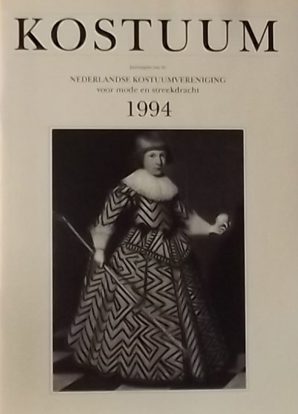 Bakker-Stijkel, Dorine. (samenstelling) - Kostuum. Jaaruitgave van de Nederlandse Kostuumvereniging 1994