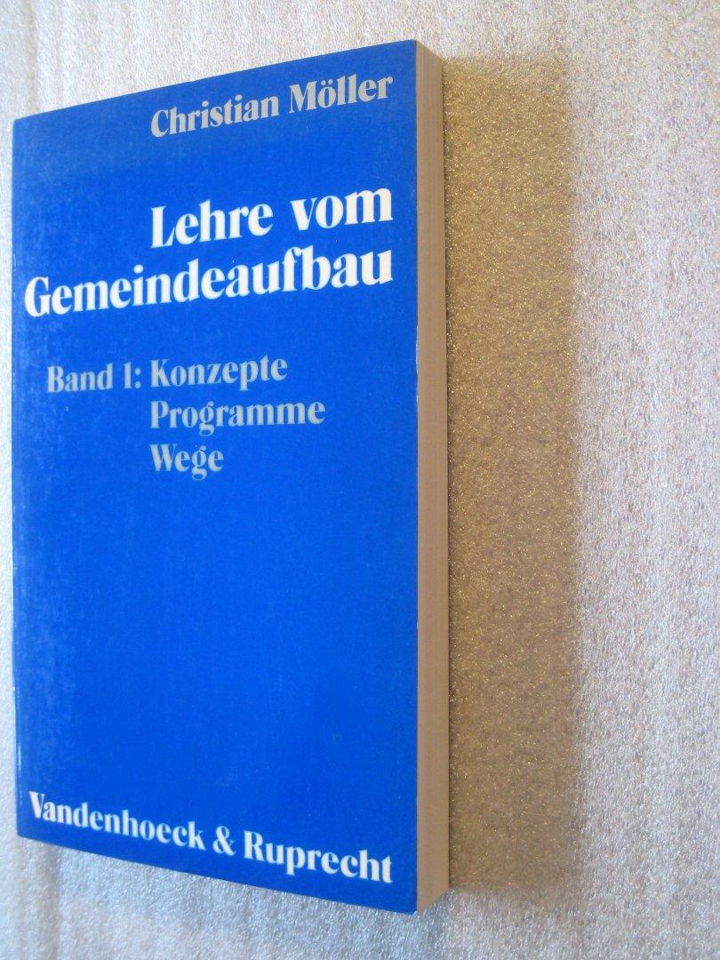 Moller, Christian - Lehre vom Gemeindeaufbau / Band 1: Konzepte Programme Wege