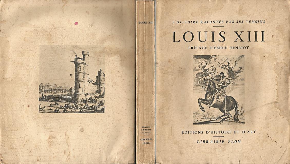 Ebeling, J.-B. (samenst.) - Louis XIII. Extraits des Mémoires du temps. Préface d`Emile Henriot