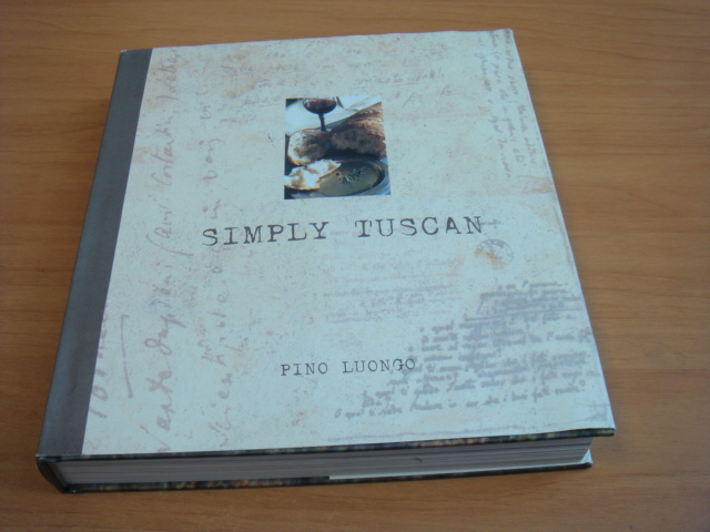 Luongo, Pino - Simply Tuscan - Recipes fot a well Lived Life