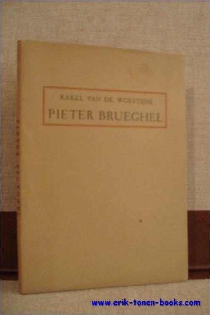 Van de Woestijne, K.; - Pieter Brueghel,