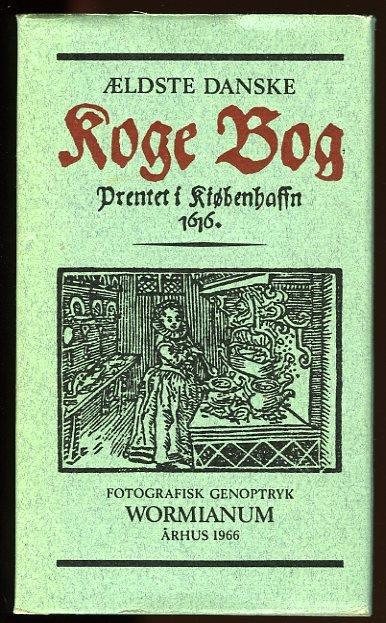 Aeldste Danske Koge Bog - K...