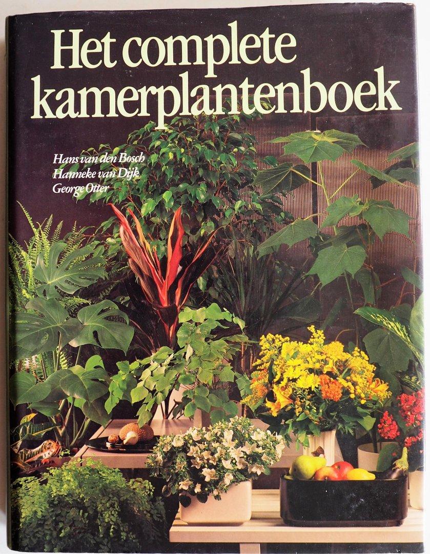Bosch, H. van den, Dijk, H. van  Otter,G. - Het complete Kamerplantenboek