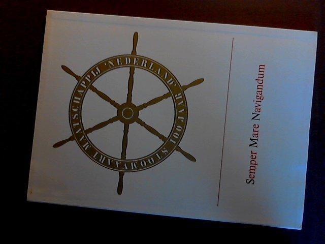 Alberts, A. - Semper mare navigandum - De zee moet steeds bevaren worden - Uitgegeven ter gelegenheid van het honderdjarig bestaan van de N.V. Stoomvaart Maatschappij 'Nederland'