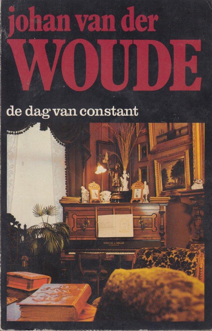 Woude (Groningen 6 januari 1906 - Velp 7 februari 1979), Johan van der - De dag van Constant - Een Haagse roman De nazaten van Eline Vere komen tot leven.