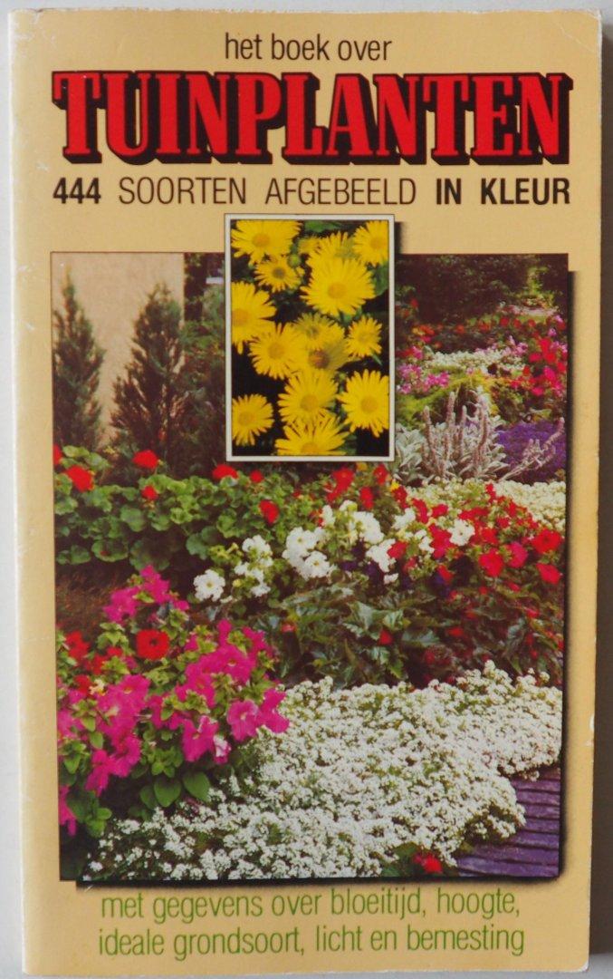 Maanen Rob van, Wieringen A van, ill. Valk Joop & Lans Bob van der - Het boek over tuinplanten 444 soorten afgebeeld in kleur met gegevens over bloeitijd, hoogte, ideale grondsoort, licht en bemesting