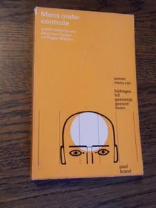 Farber, Seymour/Wilson, Roger - Mens onder controle. Samen mens zijn. Bijdragen tot geestelijk gezond leven.