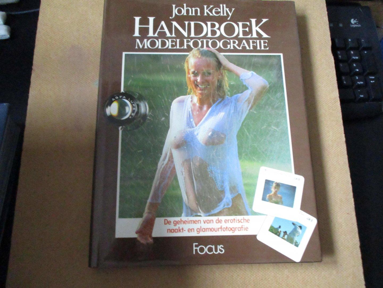 Kelly. John - Handboek Modelfotografie / de geheimen van de erotische naakt- en glamourfotografie