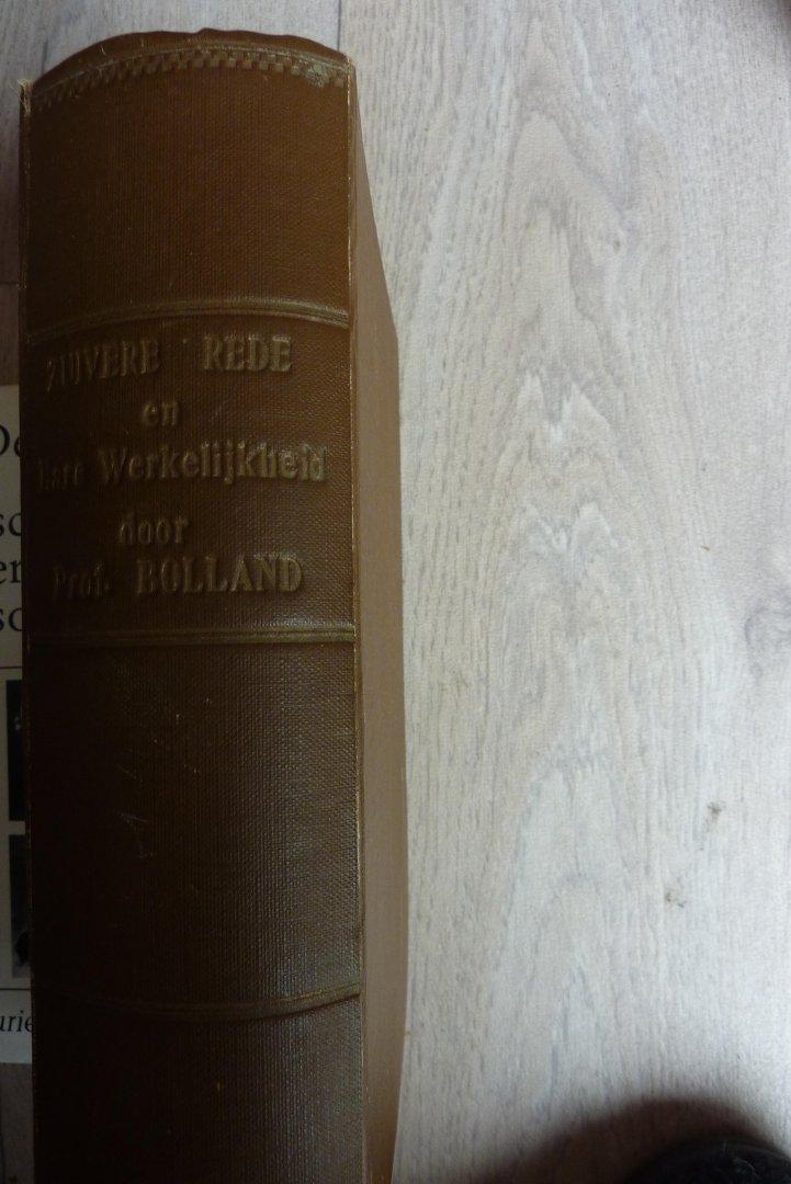 BOLLAND, G.J.P.J. - ZUIVERE REDE EN HARE WERKELIJKHEID/EEN BOEK VOOR VRIENDEN DER WIJSHEID
