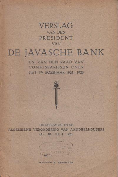 President van de Javasche Bank (Mr L.J.A. Trip) - Verslag van de president en van de raad van commissarissen over het 97e boekjaar 1924 - 1925. Uitgebracht aan de algemene vergadering van aandeelhouders op 10  juli 1925