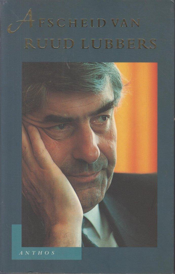 Ammerlaan redactie, Robbert - Afscheid van Ruud Lubbers. Met bijdragen van 58 bekenden van Ruud Lubbers.