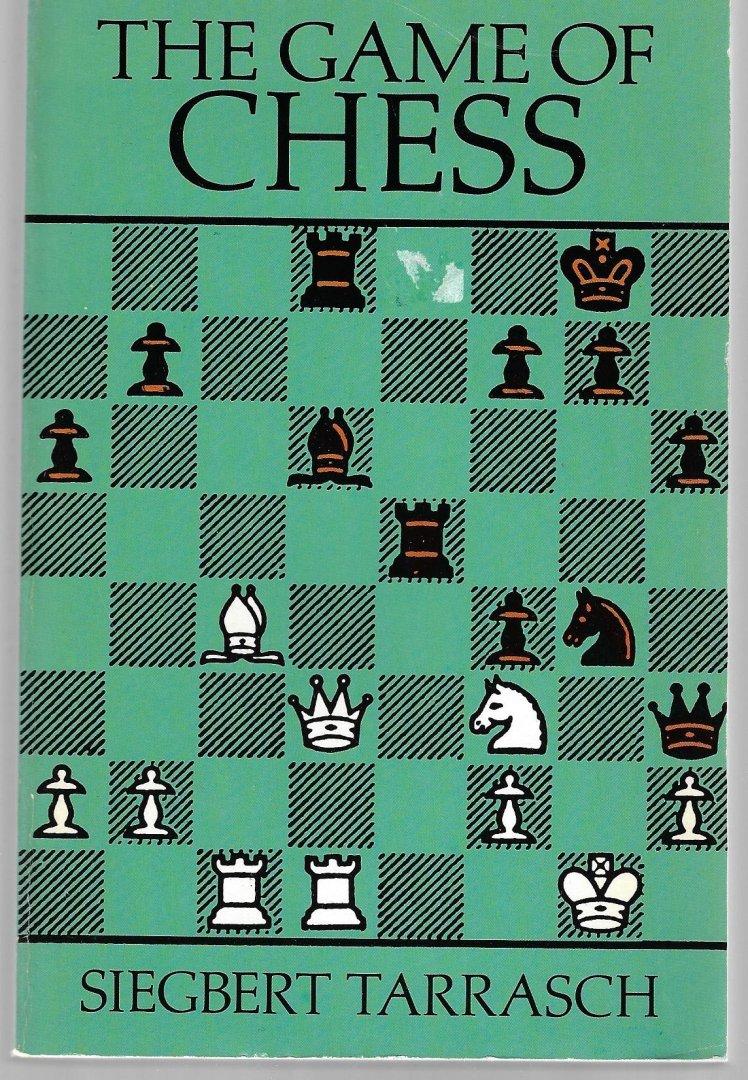 TARRASCH, SIEGBERT - The game of chess