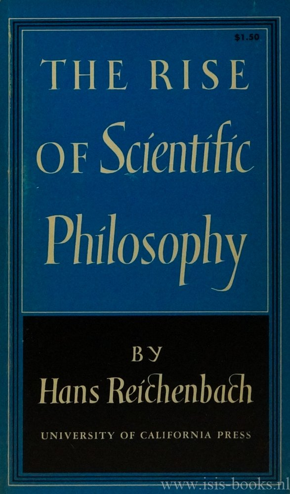 REICHENBACH, H. - The rise of scientific philosophy.