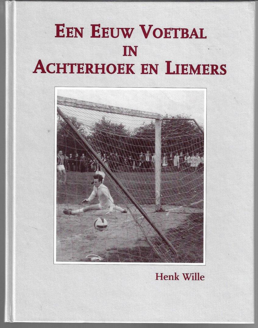 WILLE, HENK - Een eeuw voetbal in de Achterhoek en Liemers