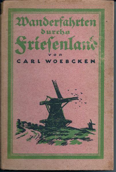 WOEBCKEN, CARL - Wanderfahrten durchs Friesenland