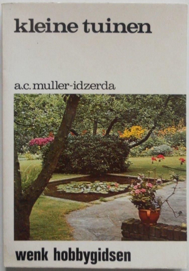 Muller-Idzerda, A.C. - Kleine tuinen. Wenk Hobbygidsen aanleg en onderhoud.