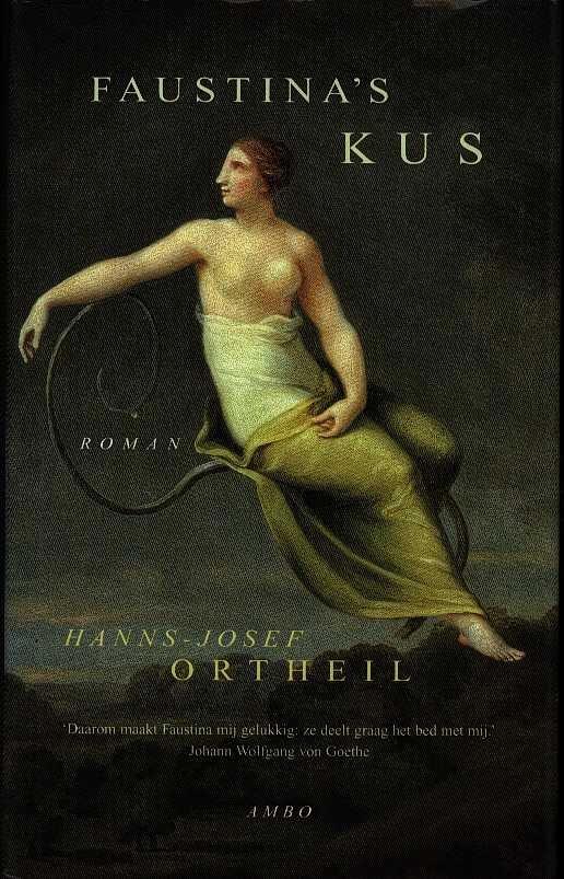 Ortheil, Hanns-Josef - Faustina's kus