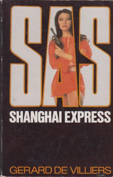 Villiers (Parijs, 8 december 1929 - Paris, 31 oktober 2013), Gerard de - SAS Shanghai express. Oorspr. Shanghai Express Vert. Lies Lelieblank
