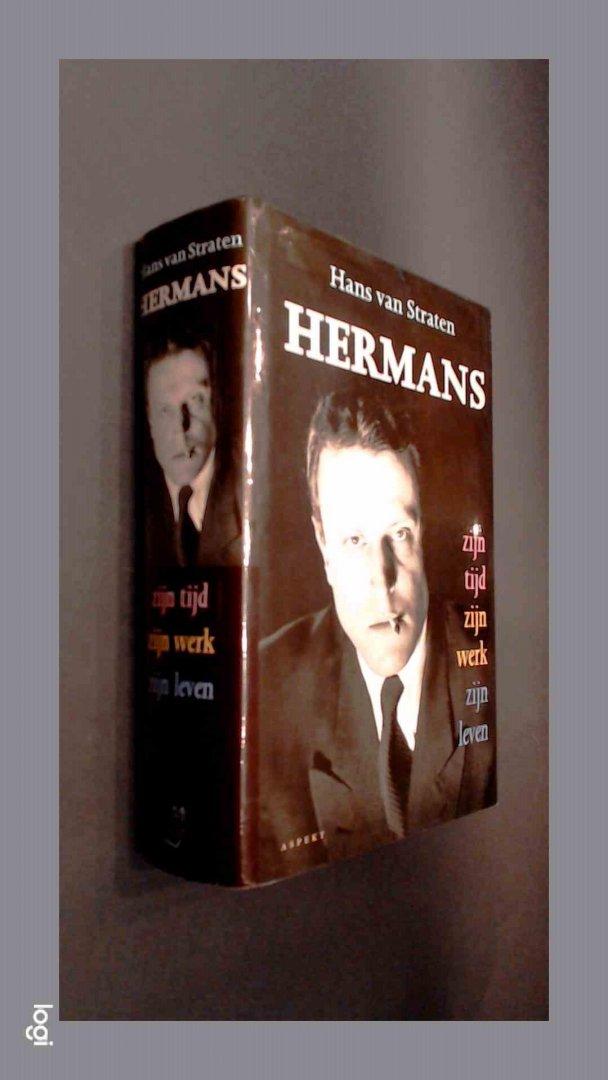 Straten, Hans van / W. F. Hermans - Hermans - Zijn tijd, zijn werk, zijn leven